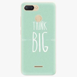 Plastový kryt iSaprio - Think Big - Xiaomi Redmi 6
