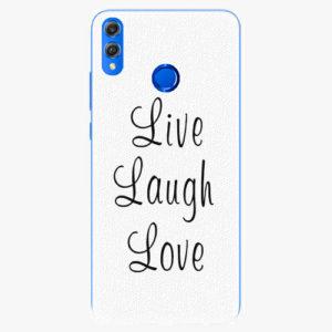 Plastový kryt iSaprio - Live Laugh Love - Huawei Honor 8X