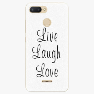 Plastový kryt iSaprio - Live Laugh Love - Xiaomi Redmi 6