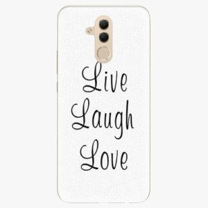 Silikonové pouzdro iSaprio - Live Laugh Love - Huawei Mate 20 Lite