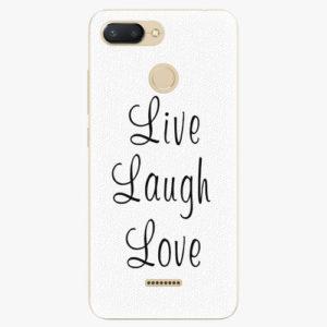 Silikonové pouzdro iSaprio - Live Laugh Love - Xiaomi Redmi 6