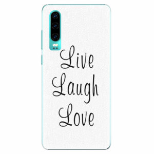 Plastový kryt iSaprio - Live Laugh Love - Huawei P30