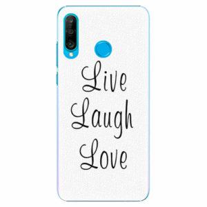 Plastový kryt iSaprio - Live Laugh Love - Huawei P30 Lite