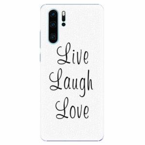 Plastový kryt iSaprio - Live Laugh Love - Huawei P30 Pro