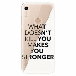 Silikonové pouzdro iSaprio - Makes You Stronger - Huawei Honor 8A